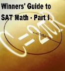 The Winners' Guide to SAT Math - Part I